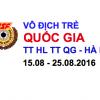 Vô địch trẻ Quốc gia – TT HL TT QG HN 2016
